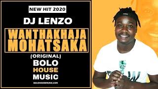 DJ Lenzo - Wanthakhaja Mohatsaka (New Hit 2020)