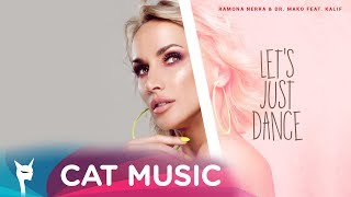 Ramona Nerra & Dr. Mako feat. Kalif - Let's just dance! (Lyric Video)