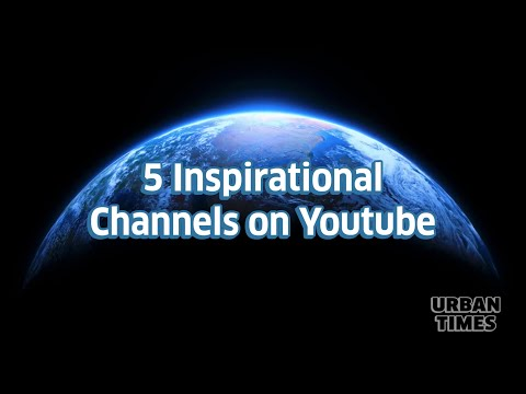 The 5 Most Inspirational Channels on YouTube?