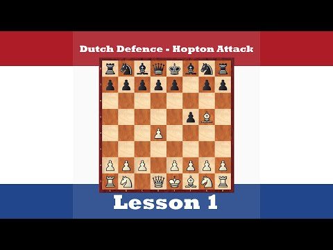 Chess Openings - Dutch Defence , Hopton Attack 1 [1.d4 f5 2.Bg5 h6]