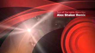 Turn Off the Lights- Diana Díez ( Alex Shaker Remix ) Progressive-House-Dubstep Winter 2012