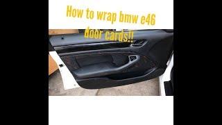 How to Wrap BMW E46 Door Panels