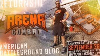 American Battleground Video Blog #1: Arena Combat returns!!!