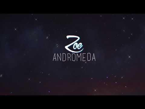 Zoe - Andromeda (LETRA)