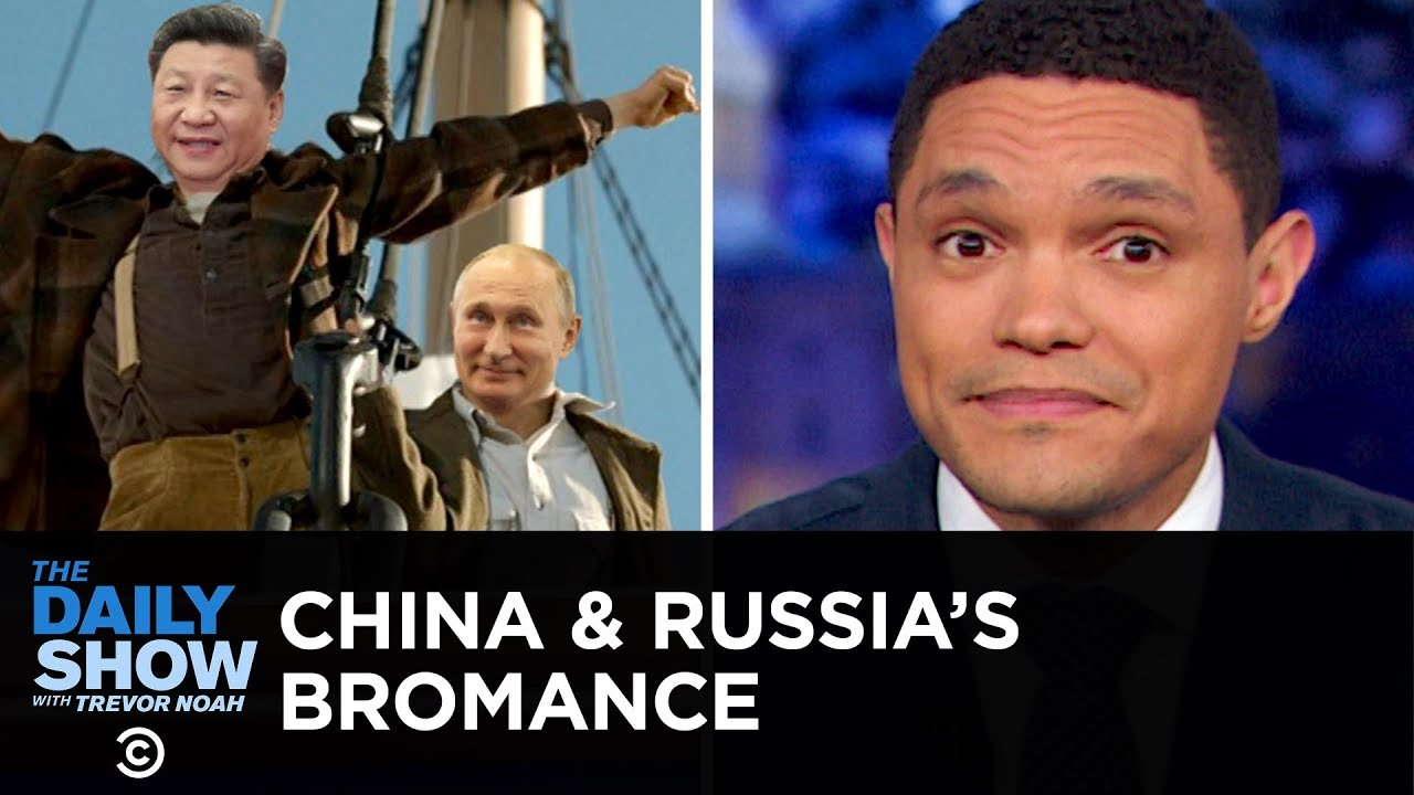 If You Don't Know, Now You Know: Russia & China | The Daily Show