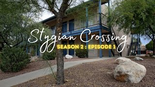 Stygian Crossing : S2E1