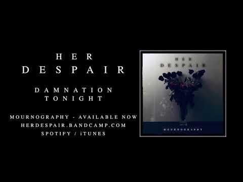 "HER DESPAIR ""Damnation Tonight"""