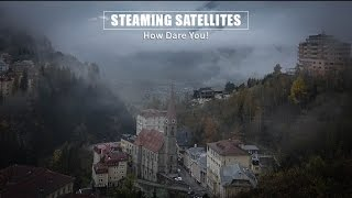 Steaming Satellites | How dare you! | Unofficial Video (HD)