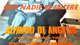 QUE NADIE SE ENTERE ALFREDO DE ANGELIS OSCAR LARROCA