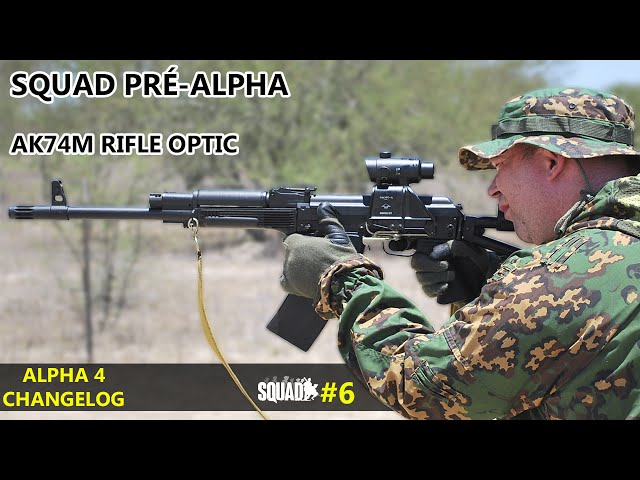 Squad: Pré-Alpha - AK74M Optic+Update 4