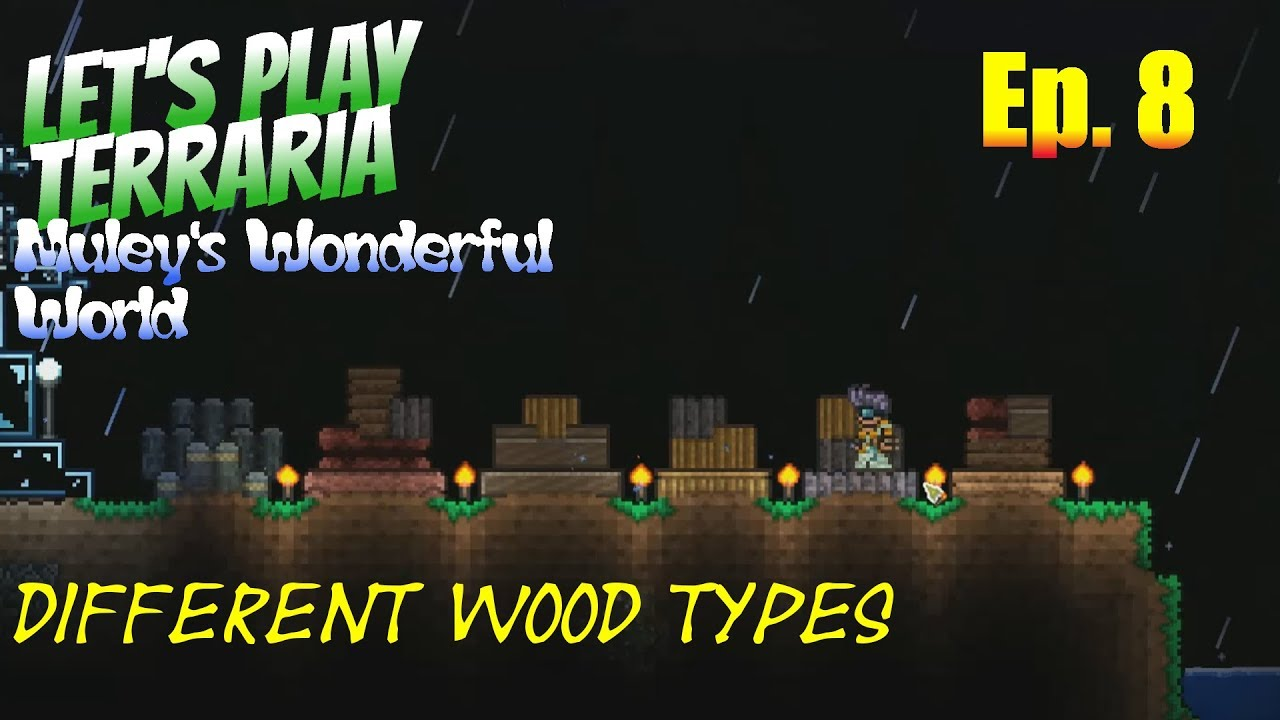 Terraria Muley S Wonderful World Ep 8 Diffe Wood Types