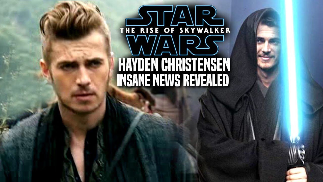 The Rise Of Skywalker Hayden Christensen Insane News Revealed Star Wars Episode 9 Youtube