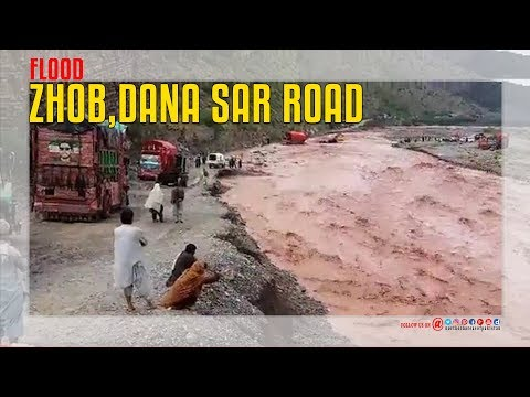 Zhob,Dana Sar Road  Flood