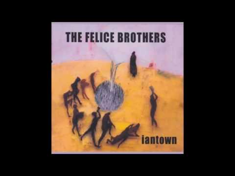 The Felice Brothers - Trouble Been Hard
