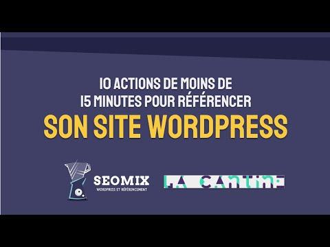 10 actions de moins de 15 minutes pour référencer son site WordPress