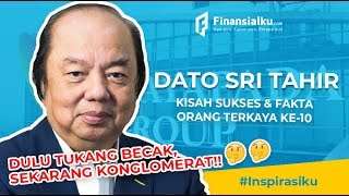 Dato Sri Tahir : Dari Melarat Sampai Konglomerat