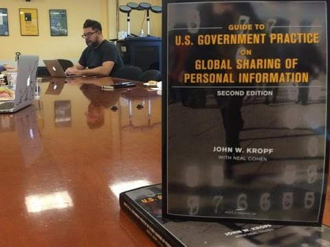 John Kropf and Neal Cohen on The Guide to U.S. Government Practice on Global Information Sharing