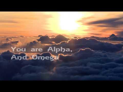 Alpha and Omega with Lyrics