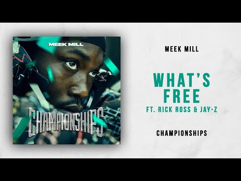 Meek Mill – What's Free Ft. Rick Ross & Jay-Z (Championships)