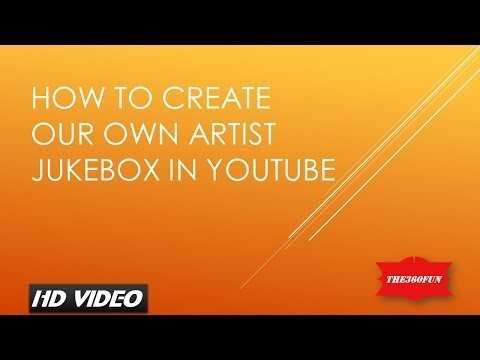 How to create a Artist Playlist/Jukebox in YouTube