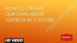 So erstellen Sie ein Künstler, Playlist/Jukebox in YouTube