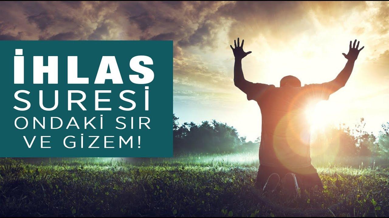 İhlas Suresi Ondaki Büyük gizem ve Sır! Onu Anlayan Kuranı Kerim-i Anlar!