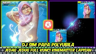 Download Cara membuat video jedag jedug keren di kinemaster   dj SIM_PA_PA_POLYUBILA