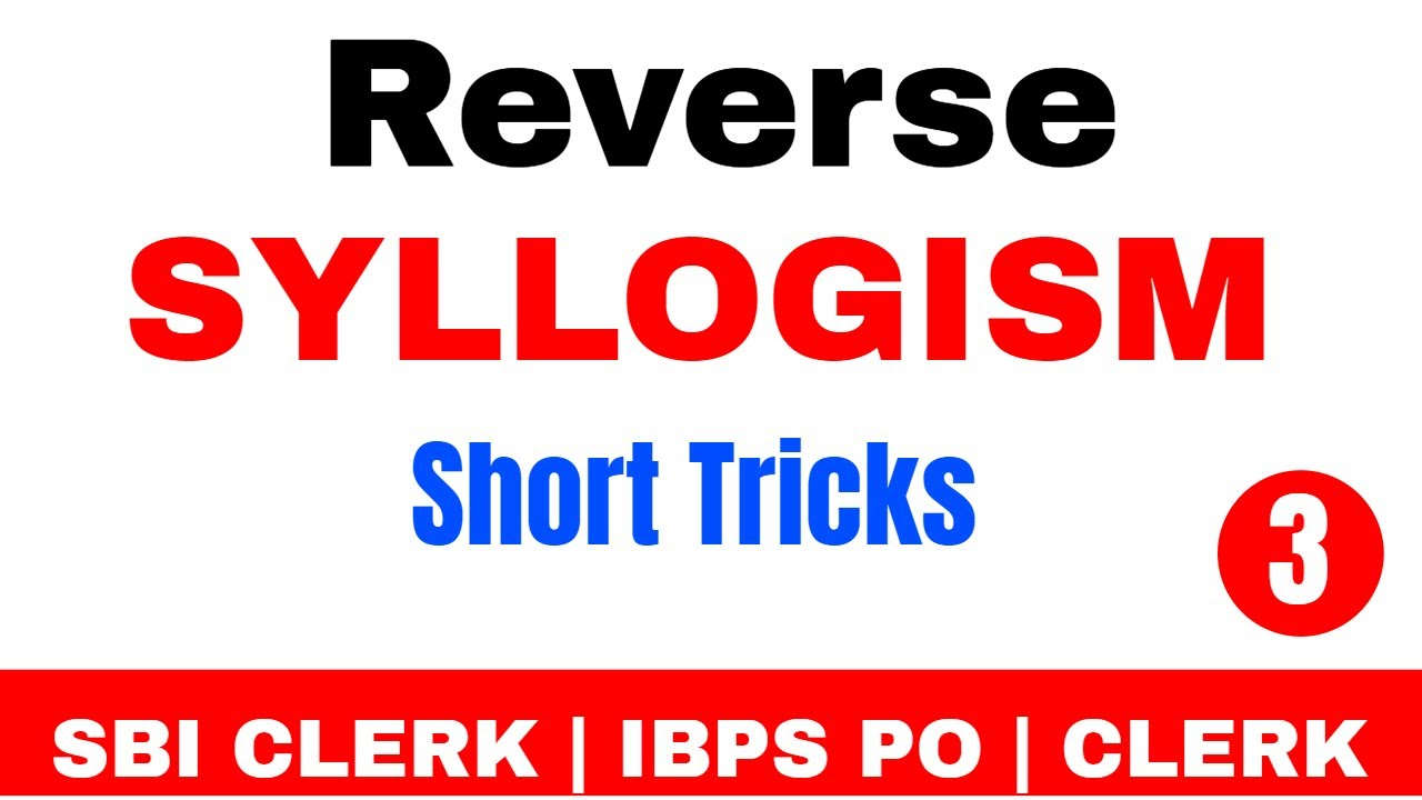 Short Tricks To Solve Reverse Syllogism New Pattern Problems For