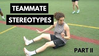 Teammate Stereotypes 2