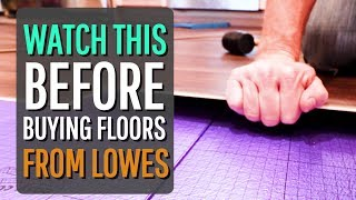 watch this BEFORE buying flooring from Lowes (why I DO NOT recommend Lowes!)