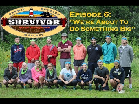 "Survivor New England Episode 6 - ""We're About To Do Something Big"""