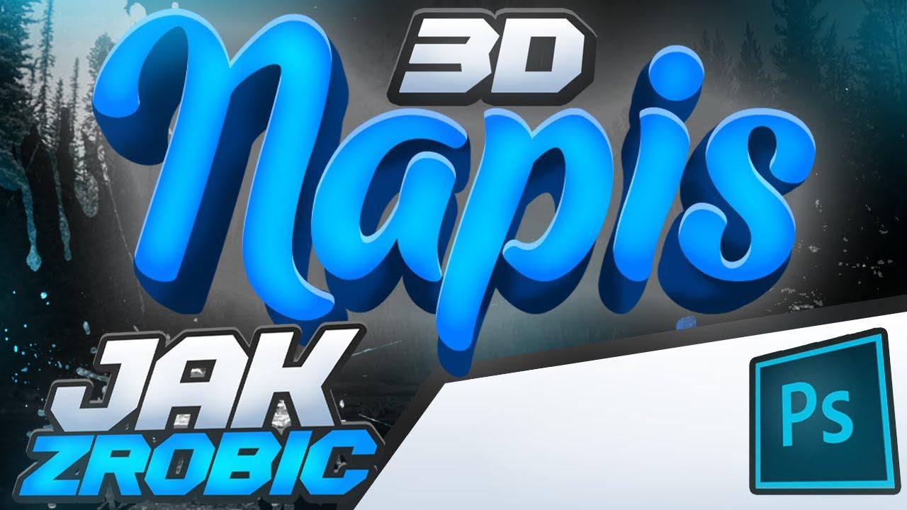 JAK ZROBIĆ NAPIS 3D W PHOTOSHOP!