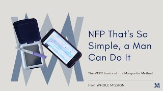 Whole Mission Marquette Method NFP: So Simple Even a Man Can Do It