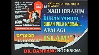 IBRAHIM BUKAN YAHUDI, BUKAN NASRANI APALAGI ISLAM!