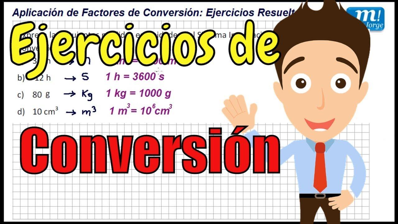 FACTORES DE CONVERSIÓN Ejercicios Resueltos 01 - YouTube