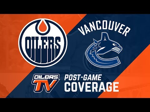 ARCHIVE | Post-Game Coverage - Oilers at Canucks