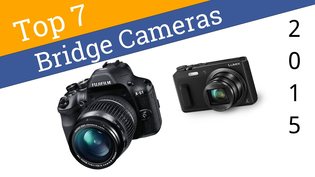 7 Best Bridge Cameras 2015 - YouTube