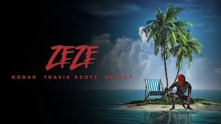Kodak Black - ZEZE (feat. Travis Scott & Offset)