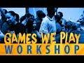 Games We Play Workshop - December 7th, 2017