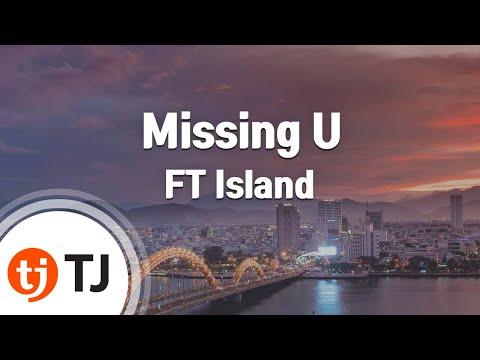 [TJ노래방] Missing U - FT Island / TJ Karaoke