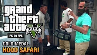 GTA 5 PC - Mission #27 - Hood Safari [Gold Medal Guide - 1080p 60fps]