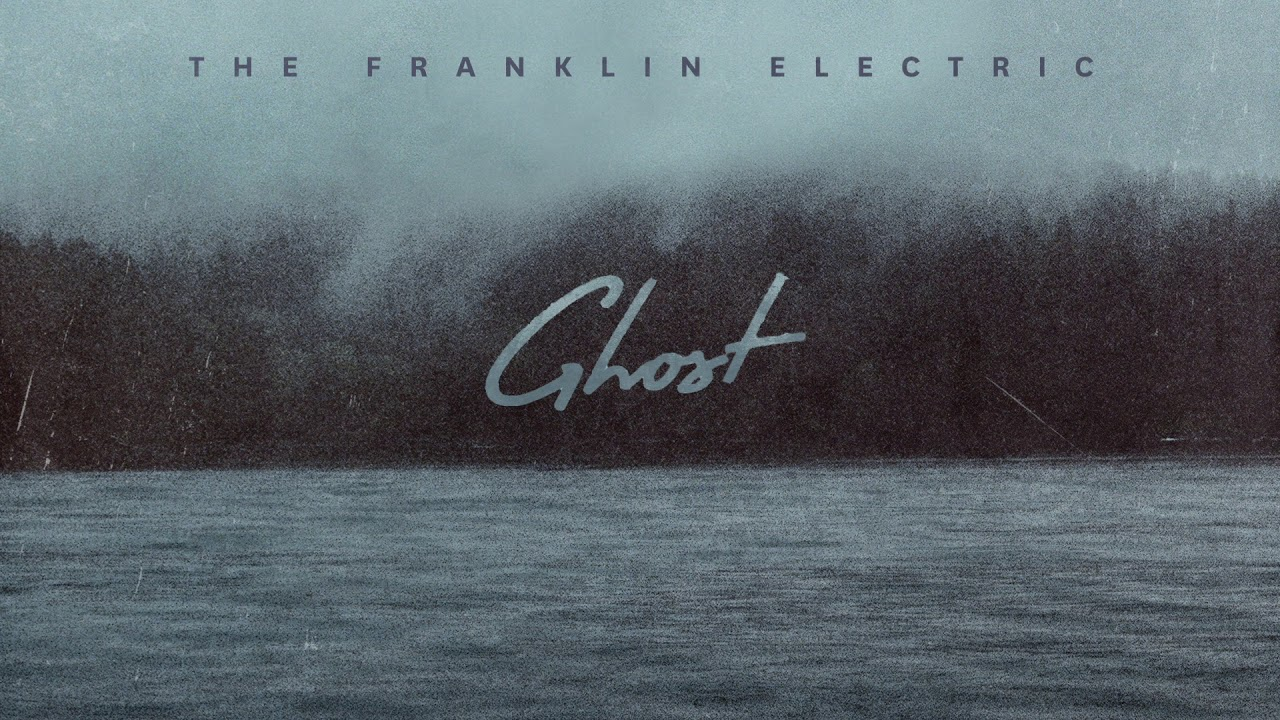 The Franklin Electric - Ghost