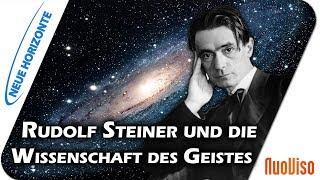 Geist ist wahr! Rudolf Steiner und die Wissenschaft des Geistes - Hans Bonneval