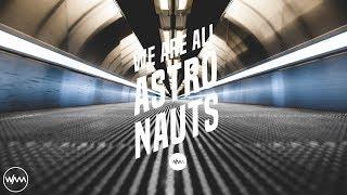 We Are All Astronauts - Departure (Original Mix)