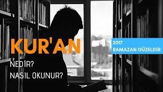 Kur'an , Nedir, Nasıl Okunur? - 2017 Ramazan Güzeldir 16. Bölüm