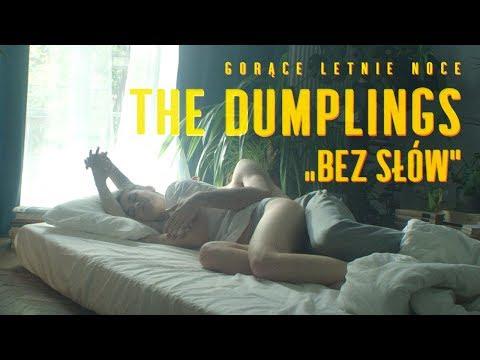 The Dumplings - BEZ SŁÓW | [Durex: Gorące Letnie Noce]