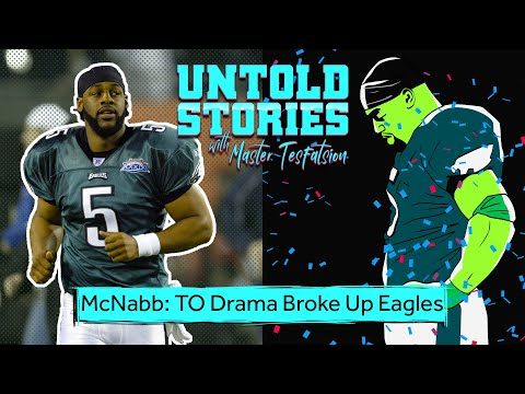 Donovan McNabb Says the T.O. Drama Broke Up Eagles | Untold Stories
