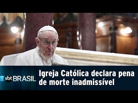 Igreja Católica declara pena de morte inadmissível | SBT Brasil (02/08/18)