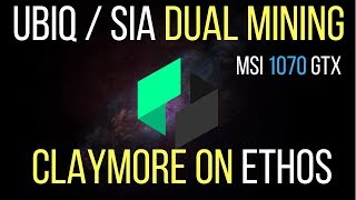 How to setup Ethos for Dual mining Ubiq and Sia. MSI 1070 GTX gaming 6 card 159 mh