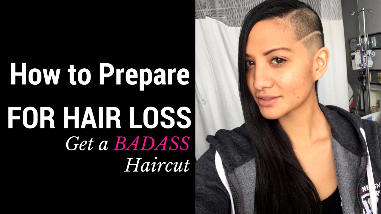 how to prepare for chemo hair loss - get a badass haircut!